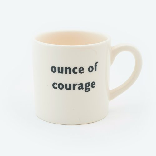OUNCE OF COURAGE ESPRESSO CUP