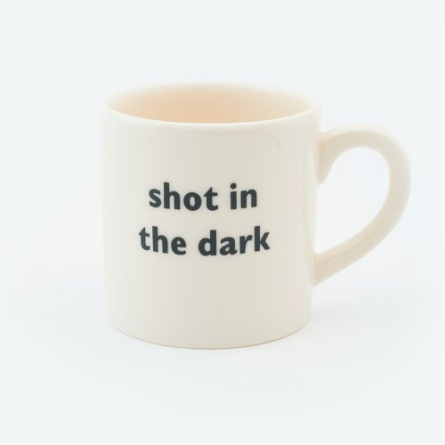SHOT IN THE DARK ESPRESSO CUP