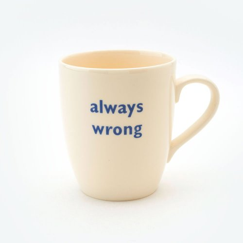 ALWAYS WRONG MUG