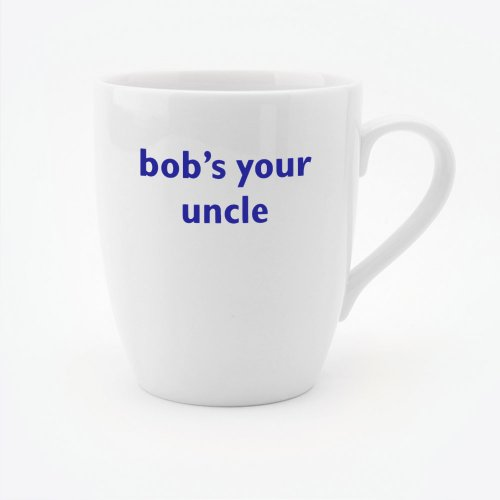 BOB'S YOUR UNCLE MUG