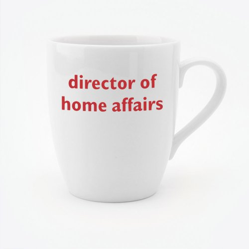 DIRECTOR OF HOME AFFAIRS MUG
