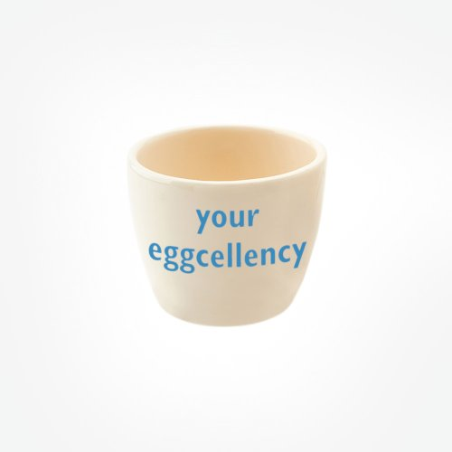 YOUR EGGCELLENCY EGG TOT