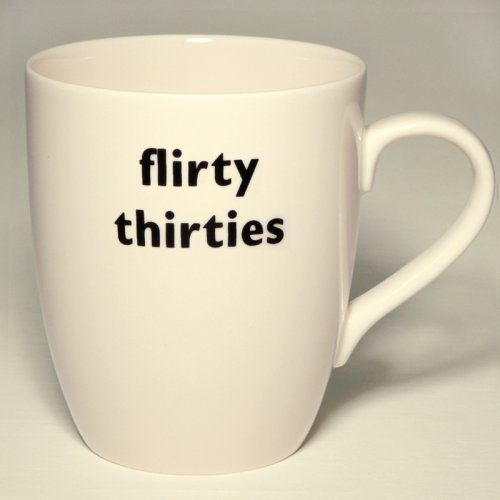 SALE! FLIRTY THIRTIES MUG