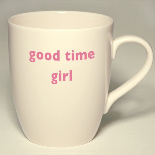 SALE! GOOD TIME GIRL MUG