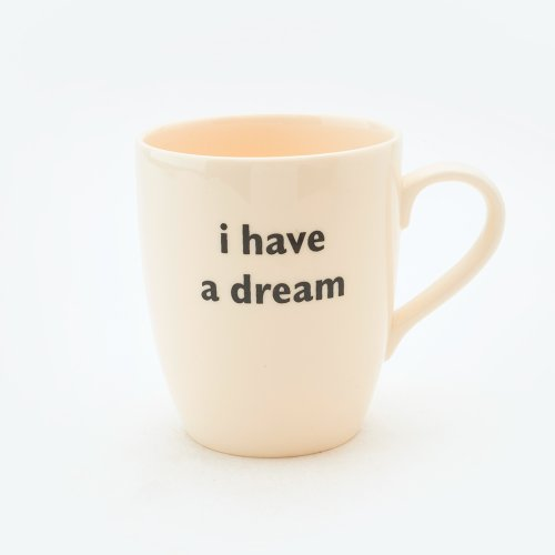 I HAVE A DREAM MUG