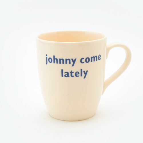 JOHNNY COME LATELY MUG