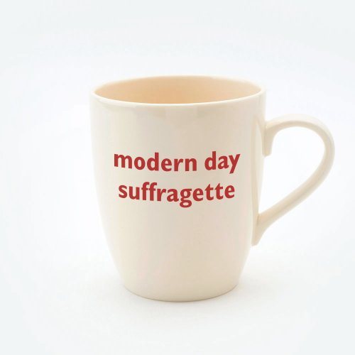 MODERN DAY SUFFRAGETTE MUG