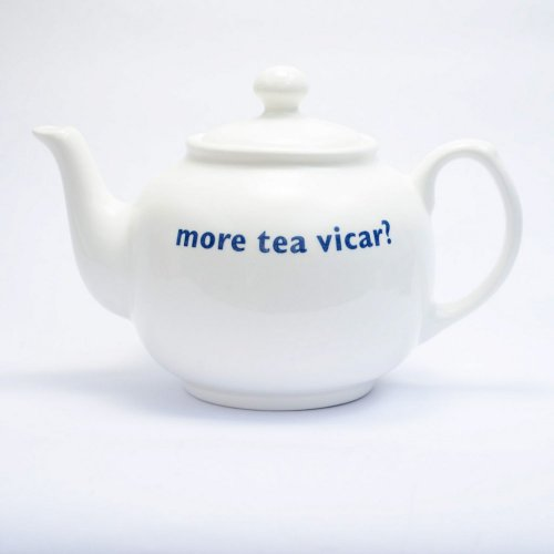 MORE TEA VICAR TEAPOT
