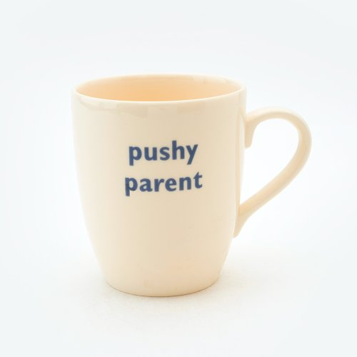PUSHY PARENT MUG