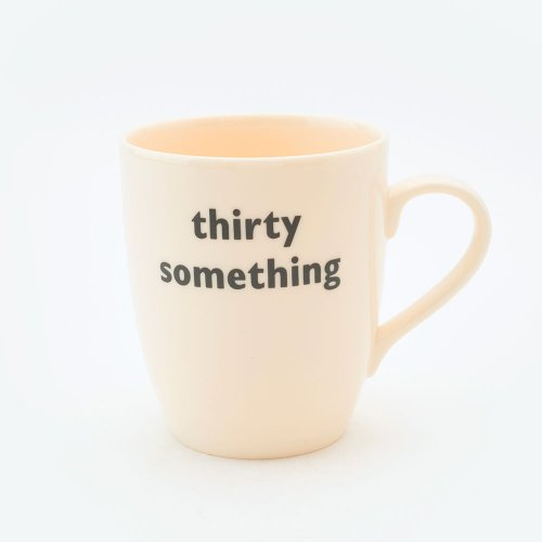 THIRTY SOMETHING MUG