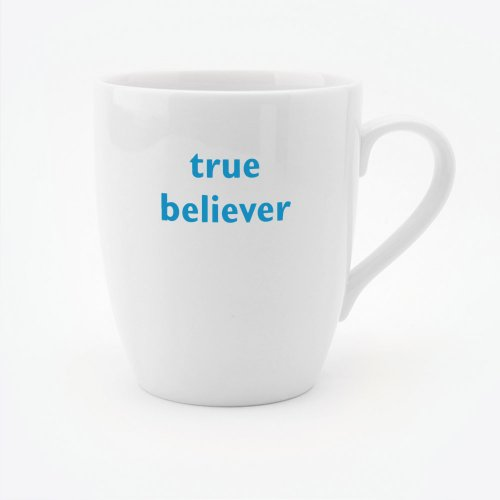TRUE BELIEVER MUG