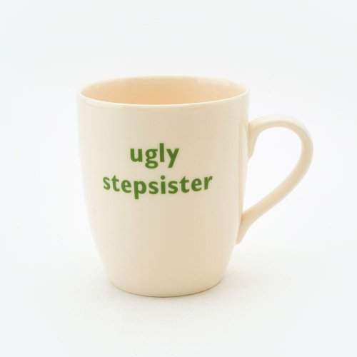 UGLY STEPSISTER MUG