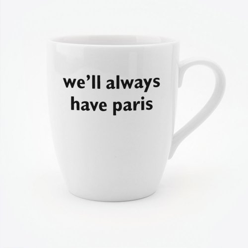 WE'LL ALWAYS HAVE PARIS MUG