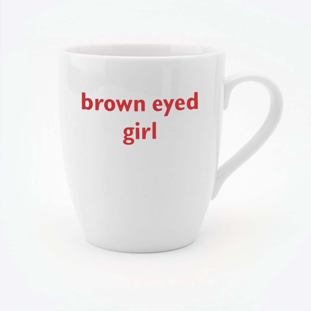Brown Eyed Girl mug