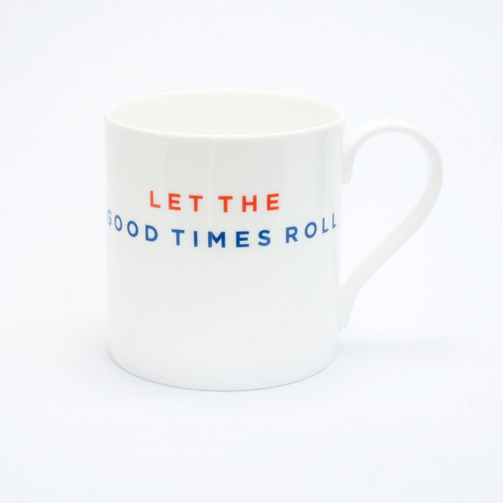 LET THE GOOD TIMES ROLL Straight Mug