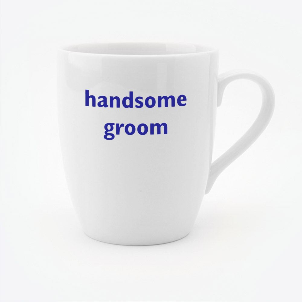 Handsome Groom  mug